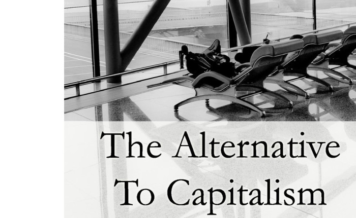 "Adam Buick and John Crump :""The Alternative to Capitalism"""